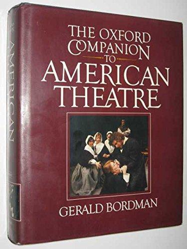 The Oxford Companion to American Theatre By Gerald Bordman