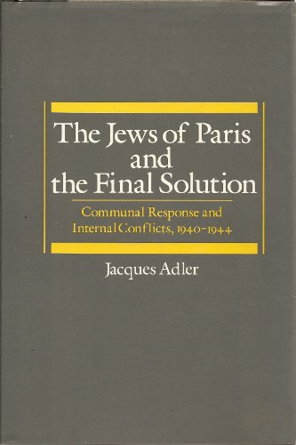 The Jews of Paris and the Final Solution By Jacques Adler