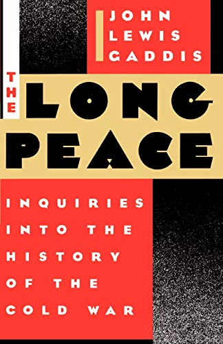 The Long Peace By John Lewis Gaddis (Professor of History, Ohio University)