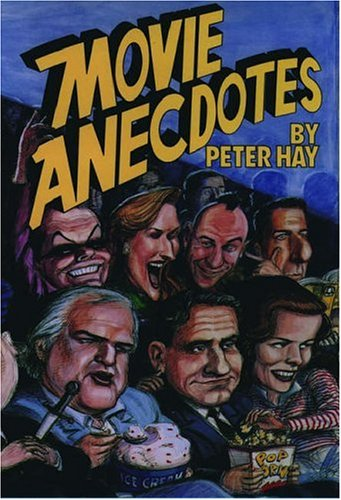 Movie Anecdotes By Peter Hay