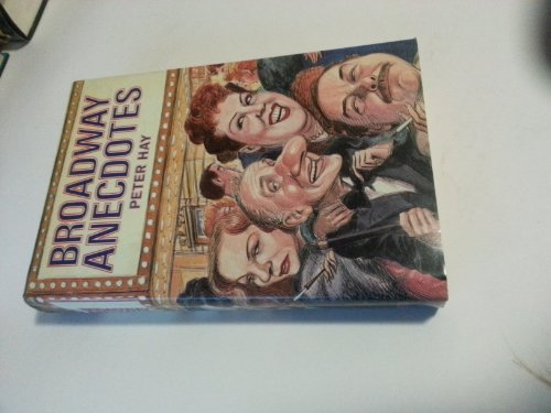 Broadway Anecdotes By Edited by Peter Hay