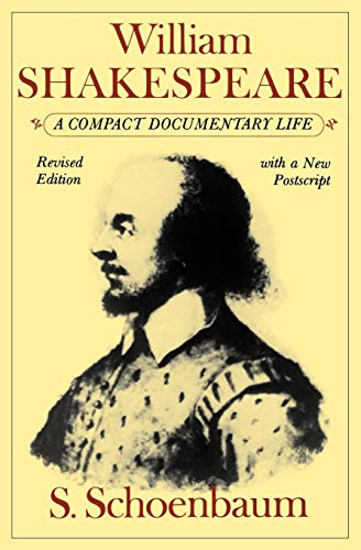 William Shakespeare: A Compact Documentary Life By S. Schoenbaum