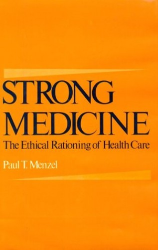 Strong Medicine By Paul T. Menzel (Professor of Philosophy, Professor of Philosophy, Pacific Lutheran University)