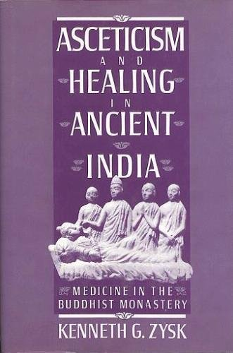 Asceticism and Healing in Ancient India By Kenneth G. Zysk