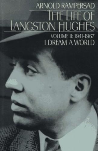 The Life of Langston Hughes By Arnold Rampersad (Princeton University)