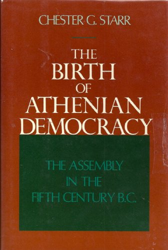 The Birth of Athenian Democracy By Chester G. Starr