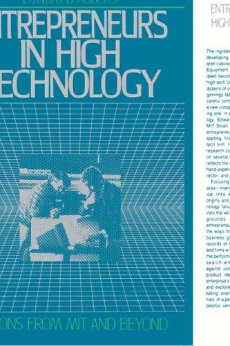 Entrepreneurs in High Technology By Edward B. Roberts (David Sarnoff Professor of Management of Technology, School of Management, David Sarnoff Professor of Management of Technology, School of Management, MIT)
