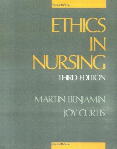 Ethics in Nursing By Martin Benjamin