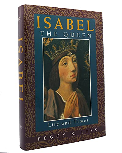 Isabel the Queen By Professor Peggy K Liss