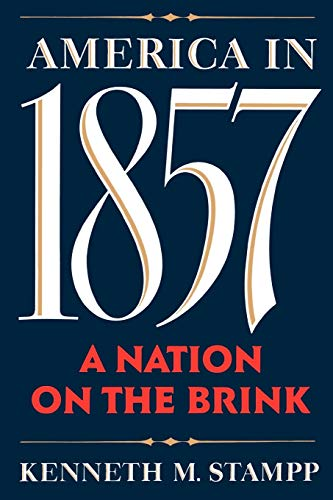 America in 1857: A Nation on the Brink by Kenneth M. Stampp