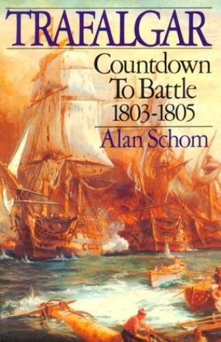 Trafalgar By Fellow Alan Schom (The Hoover Institute)