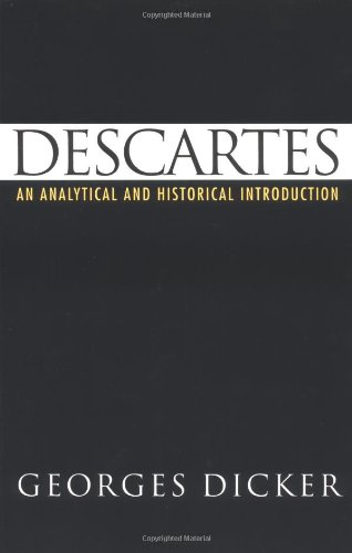 Descartes: An Analytical and Historical Introduction by Georges Dicker