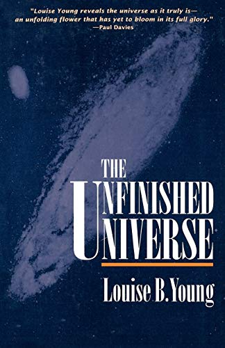 The Unfinished Universe By Louise B. Young