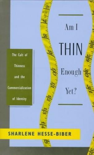 Am I Thin Enough Yet? By Sharlene Hesse-Biber