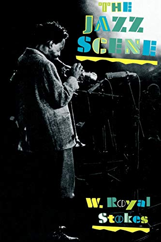 The Jazz Scene By W. Royal Stokes (Jazz critic, Washington Post)