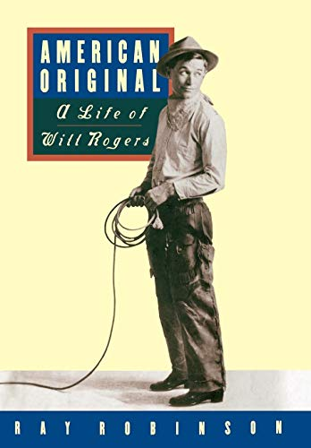 American Original: A Life of Will Rogers by Ray Robinson