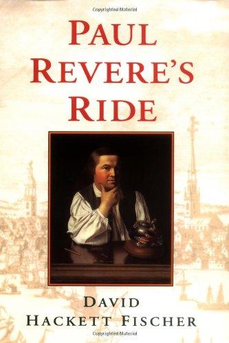 Paul Revere's Ride By David Hackett Fischer (Warren Professor of History, Warren Professor of History, Brandeis University)