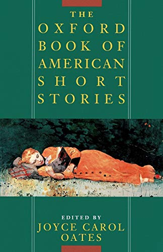 The Oxford Book of American Short Stories (Oxford Paperbacks) Edited by Joyce Carol Oates