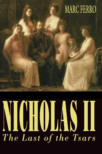 Nicholas II: Last of the Tsars By Marc Ferro