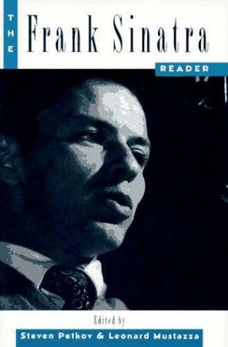 The Frank Sinatra Reader By Edited by Steven Petkov