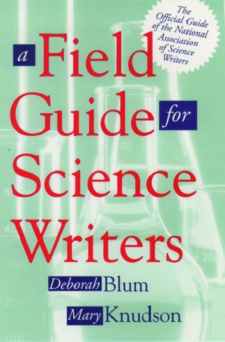 A Field Guide for Science Writers By Edited by Deborah Blum