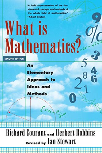What Is Mathematics? An Elementary Approach to Ideas and Methods: An Elementary Approach to Ideas and Methods (Oxford Paperbacks) By Richard Courant, 1888-1972