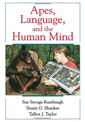 Apes, Language, and the Human Mind By Sue Savage-Rumbaugh