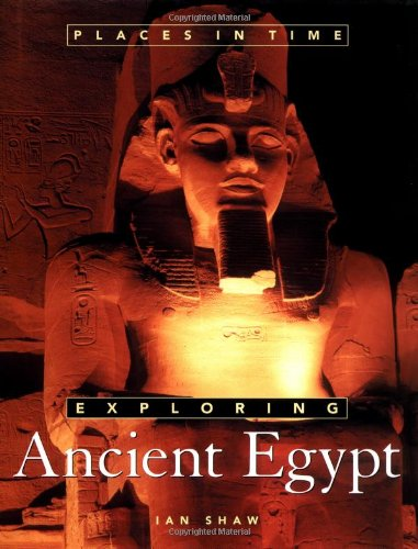 Exploring Ancient Egypt (Places in Time) By Ian Shaw