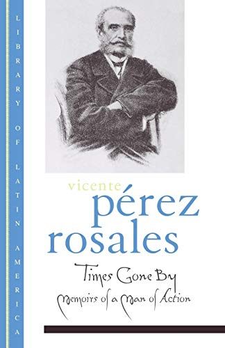Times Gone By By Vicente Perez Rosales