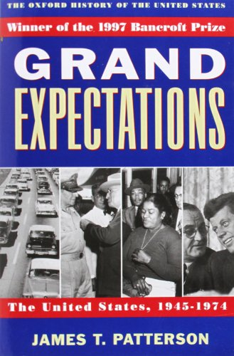 Grand Expectations By James T. Patterson (Professor of History, Professor of History, Brown University)