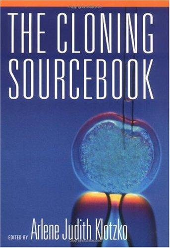 The Cloning Sourcebook By Arlene Judith Klotzko