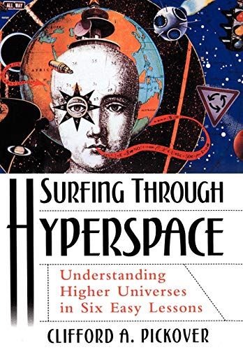 Surfing Through Hyperspace By Clifford A. Pickover (Research Staff Member at the IBM Thomas J. Watson Research Centre)