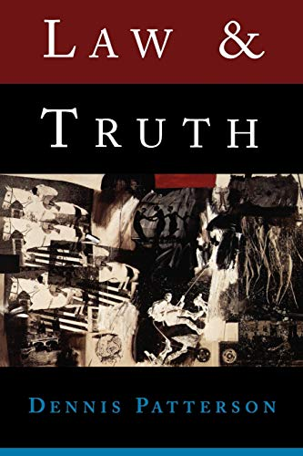 Law and Truth By Professor Dennis Patterson