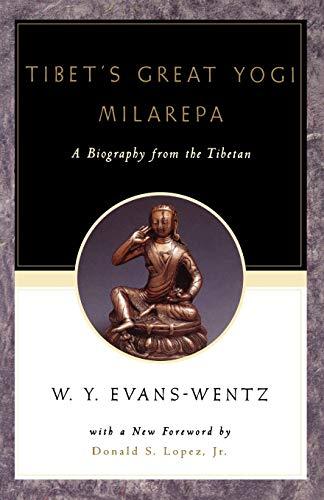Tibet's Great Yogi Milarepa: A Biography from the Tibetan Being the Jetsun-Kabbum or Biographical History of Jetsun-Milarepa, According to the Late Lama Kazi Dawa-Samdup's English Rendering by W. Y. Evans-Wentz