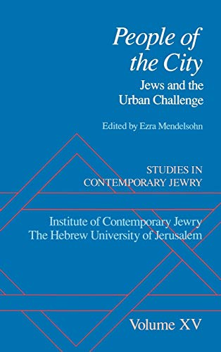 Studies in Contemporary Jewry: Volume XV: People of the City By Edited by Ezra Mendelsohn (Professor of Jewish History, Professor of Jewish History, Hebrew University of Jerusalem)