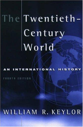 The Twentieth Century World: An International History by William R. Keylor