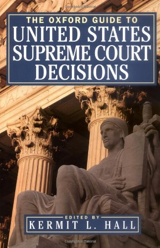 The Oxford Guide to United States Supreme Court Decisions By Edited by Kermit L. Hall