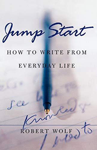 Jump Start By Robert Wolf (Executive Director, Free Wolf Press)