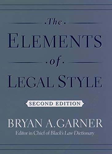 The Elements of Legal Style By Bryan A. Garner (President, President, LawProse, Inc.)