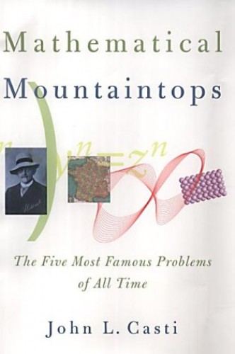 Mathematical Mountaintops By John L. Casti (Professor, University of Vienna and the Santa Fe Institute, USA)