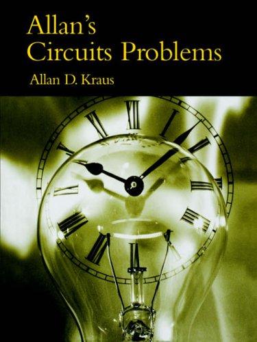 Allan's Circuits Problems by Allan D. Kraus