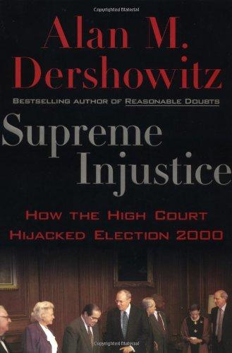 Supreme Injustice By Alan Dershowitz