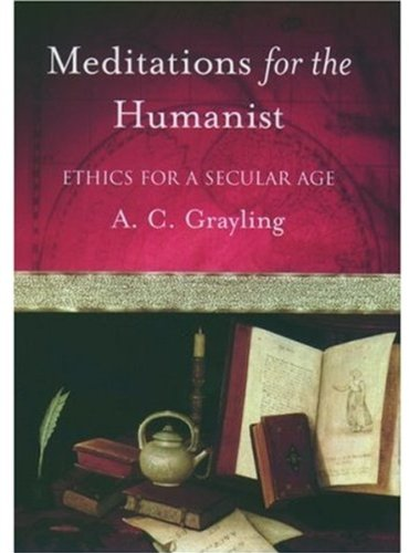 Meditations for the Humanist By Grayling