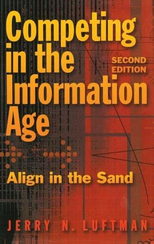 Competing in the Information Age By Jerry N. Luftman (Wesley J. Howe School of Technology Management, Stevens Institute of Technology)