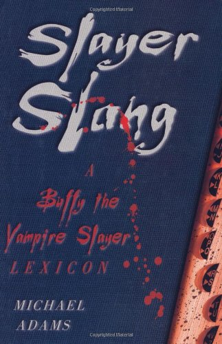Slayer Slang By Michael Adams