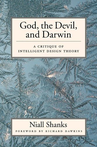 God, the Devil, and Darwin: A Critique of Intelligent Design Theory By Niall Shanks