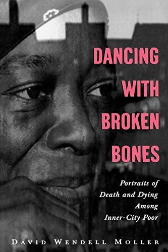 Dancing with Broken Bones By David Wendell Moller