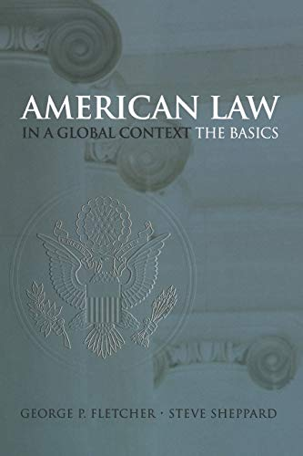 American Law in a Global Context By George Philip Fletcher