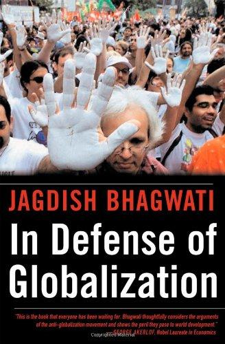 In Defense of Globalization By Jagdish N. Bhagwati
