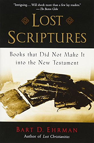 Lost Scriptures By Bart D. Ehrman (Bowman and Gordon Gray Professor of Religious Studies, Bowman and Gordon Gray Professor of Religious Studies, University of North Carolina)
